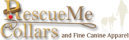 Rescue Me Collars &amp; Fine Canine Apparel 